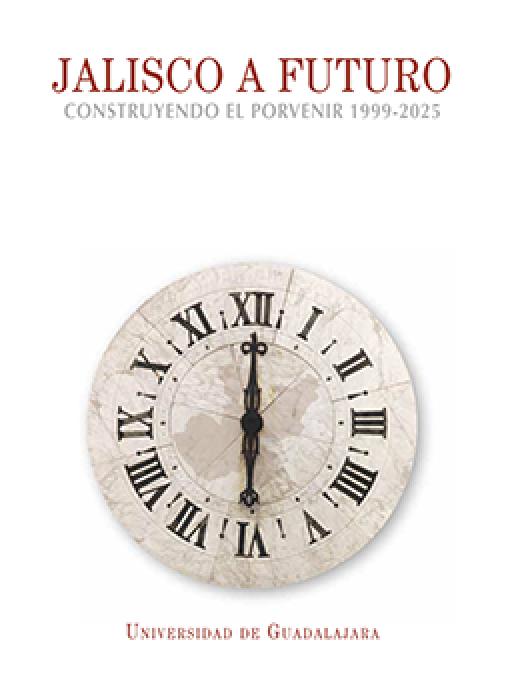 Jalisco a futuro 1999-2025 – Contruyendo el porvenir